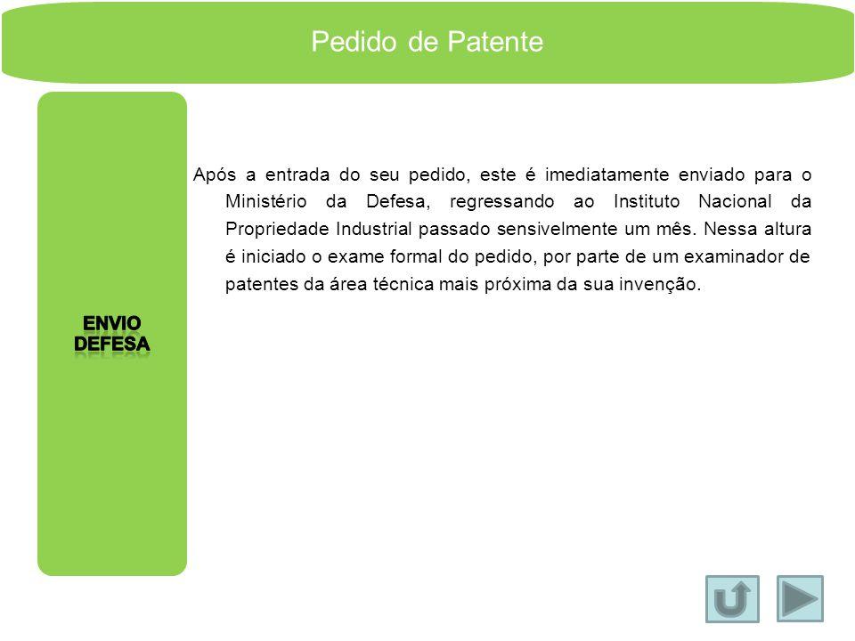 Pedido de Patente O pedido de Patente destina-se a proteger legalmente uma invenção em todos os domínios da tecnologia, quer se trate de produtos ou p