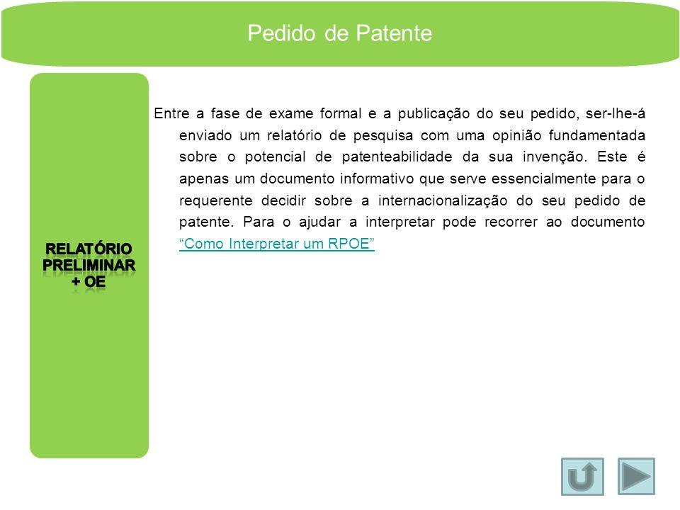 A fase de exame formal de um pedido de patente destina-se a avaliar os parâmetros formais do seu pedido e alguns de conteúdo, nomeadamente clareza e c