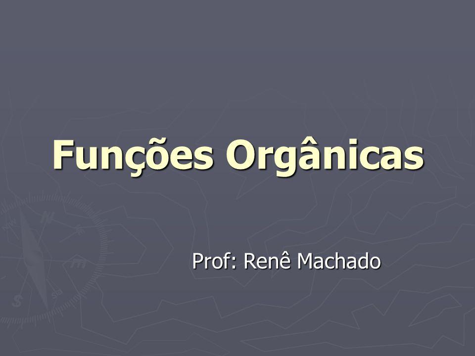 Funções Orgânicas O número enorme de compostos orgânicos conhecidos nos obriga a agrupa-los em classe ou famílias de compostos semelhantes, denominados FUNÇÕES ORGÂNICAS.