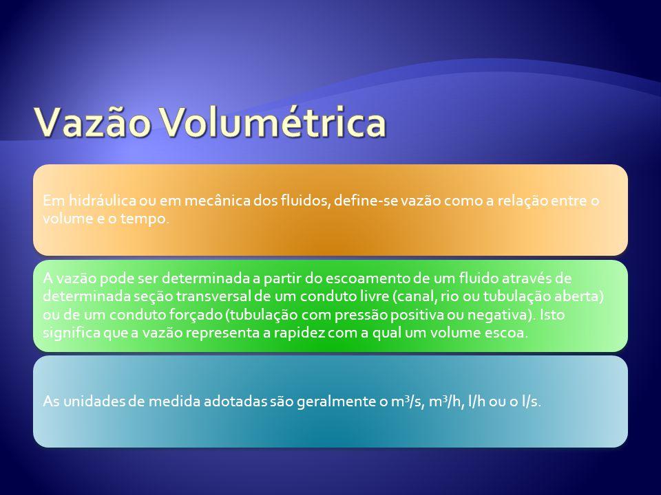  A forma mais simples para se calcular a vazão volumétrica é apresentada a seguir na equação mostrada.