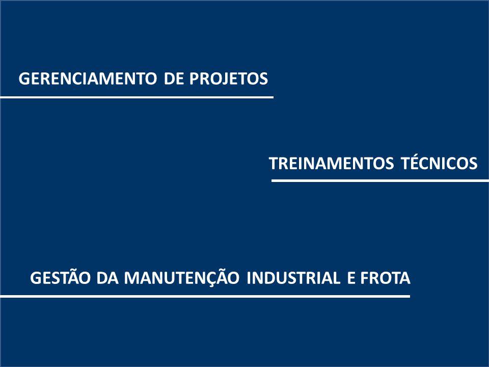 Inicio GERENCIAMENTO DE PROJETOS TREINAMENTOS TÉCNICOS GESTÃO DA MANUTENÇÃO INDUSTRIAL E FROTA