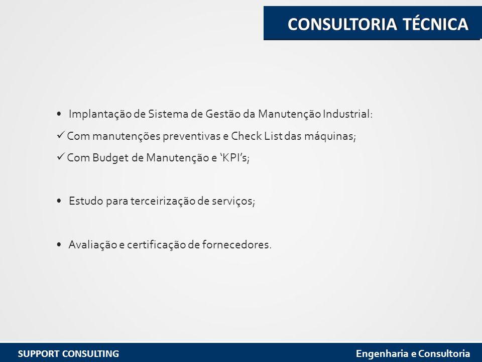 Implantação de Sistema de Gestão da Manutenção Industrial: Com manutenções preventivas e Check List das máquinas; Com Budget de Manutenção e 'KPI's; Estudo para terceirização de serviços; Avaliação e certificação de fornecedores.