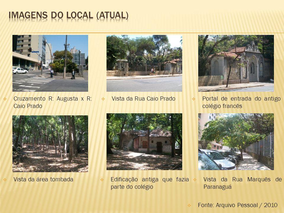  Fonte: Arquivo Pessoal / 2010  Cruzamento R: Augusta x R: Caio Prado  Vista da Rua Caio Prado  Portal de entrada do antigo colégio francês  Vist