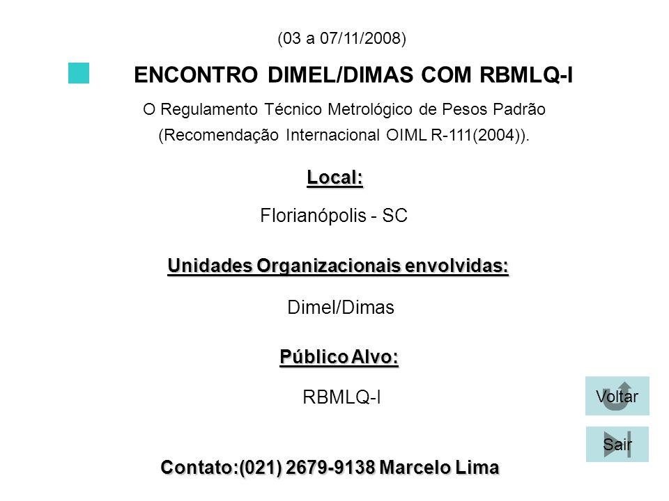ENCONTRO DIMEL/DIMAS COM RBMLQ-I O Regulamento Técnico Metrológico de Pesos Padrão (Recomendação Internacional OIML R-111(2004)).