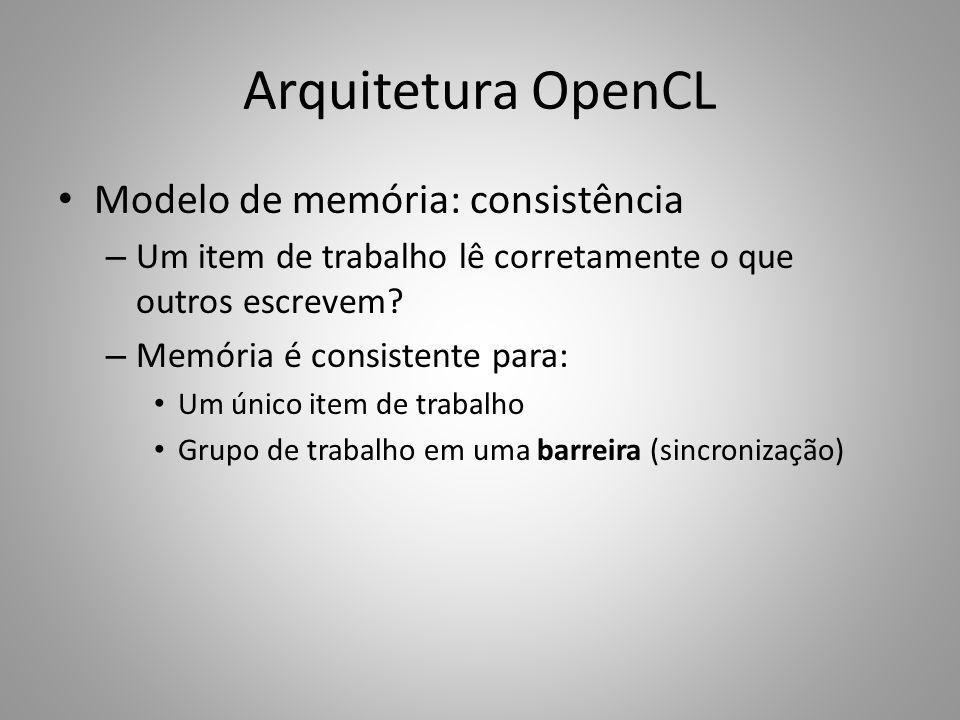 Modelo de memória: consistência – Um item de trabalho lê corretamente o que outros escrevem? – Memória é consistente para: Um único item de trabalho G