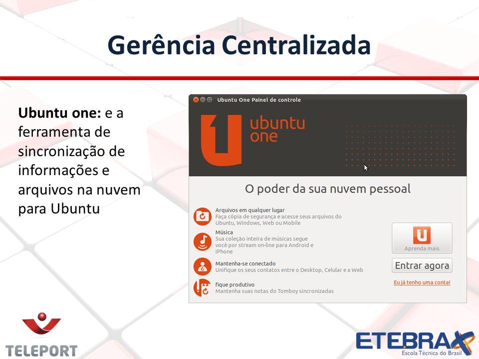 Gerência Centralizada Ubuntu one: e a ferramenta de sincronização de informações e arquivos na nuvem para Ubuntu