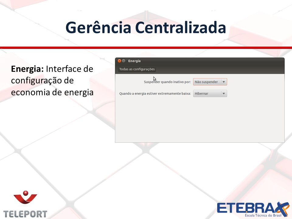 Gerência Centralizada Energia: Interface de configuração de economia de energia
