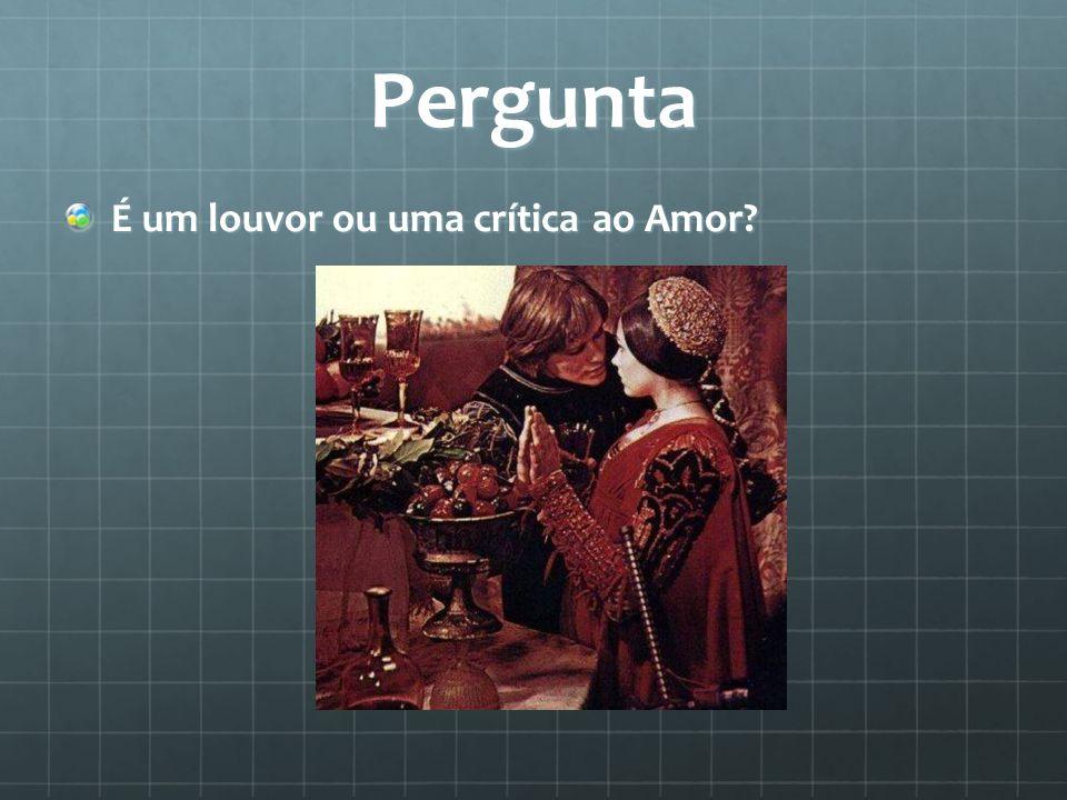 Pergunta É um louvor ou uma crítica ao Amor?