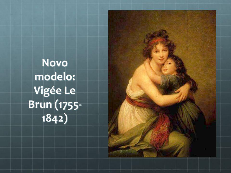 Novo modelo: Vigée Le Brun (1755- 1842)