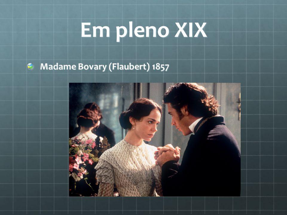 Em pleno XIX Madame Bovary (Flaubert) 1857