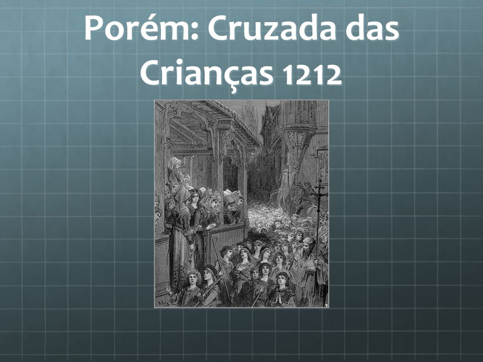 Porém: Cruzada das Crianças 1212