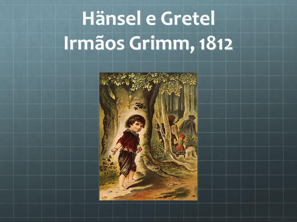 Hänsel e Gretel Irmãos Grimm, 1812
