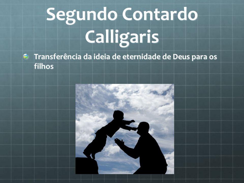 Segundo Contardo Calligaris Transferência da ideia de eternidade de Deus para os filhos