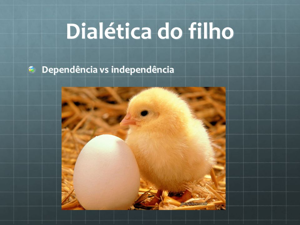 Dialética do filho Dependência vs independência