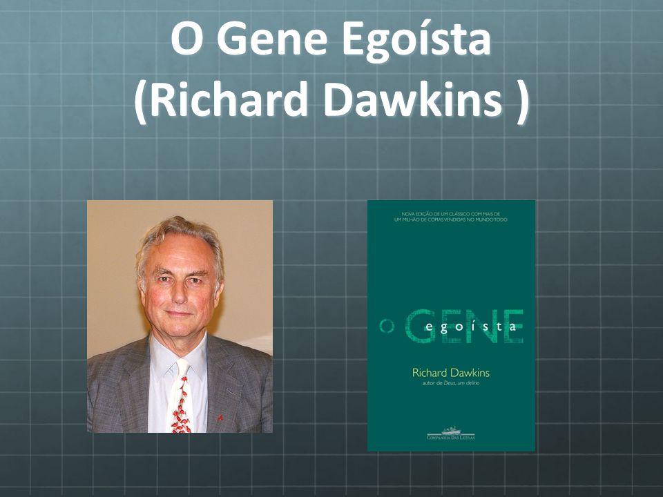 O Gene Egoísta (Richard Dawkins )