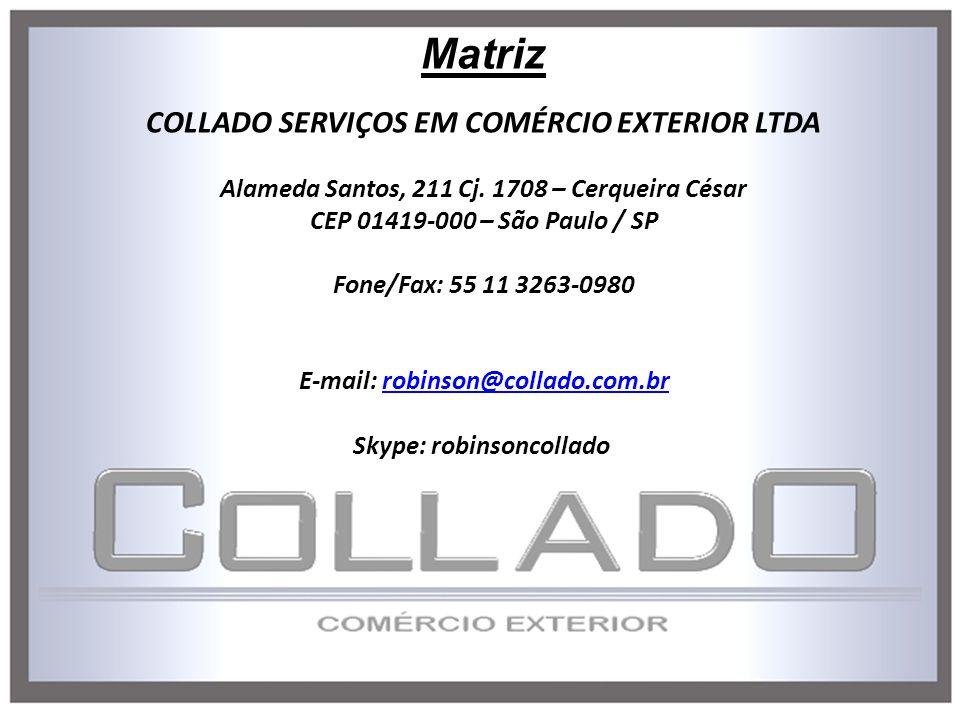 COLLADO SERVIÇOS EM COMÉRCIO EXTERIOR LTDA Alameda Santos, 211 Cj. 1708 – Cerqueira César CEP 01419-000 – São Paulo / SP Fone/Fax: 55 11 3263-0980 E-m