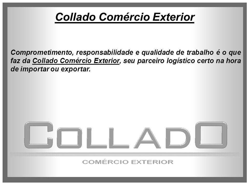 Comprometimento, responsabilidade e qualidade de trabalho é o que faz da Collado Comércio Exterior, seu parceiro logístico certo na hora de importar o