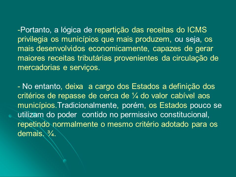 -Portanto, a lógica de repartição das receitas do ICMS privilegia os municípios que mais produzem, ou seja, os mais desenvolvidos economicamente, capa