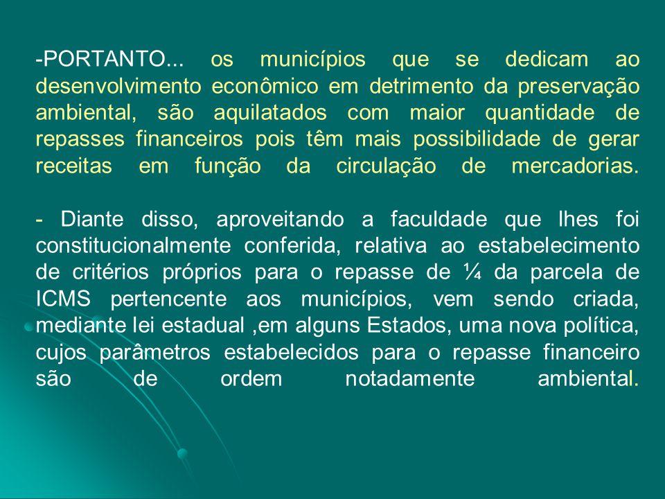 - -PORTANTO... os municípios que se dedicam ao desenvolvimento econômico em detrimento da preservação ambiental, são aquilatados com maior quantidade