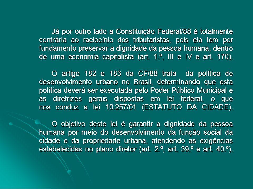Sendo assim, nas cidades brasileiras, a delimitação da zona urbana se dá através do plano diretor de cada uma delas e de suas necessidades, dentro de uma estrutura jurídica de bem ambiental.