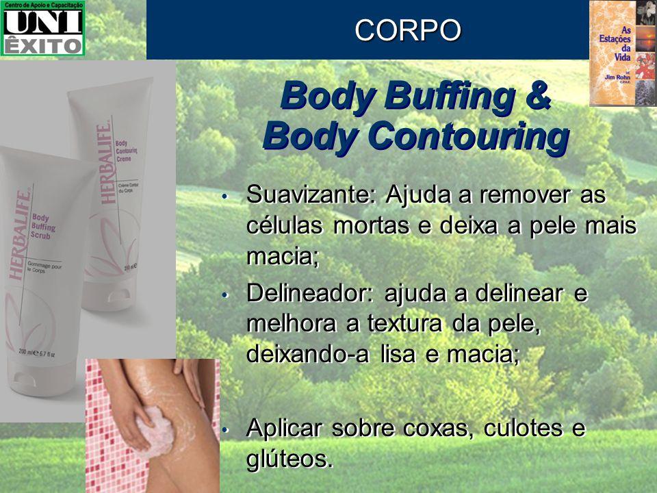 Body Buffing & Body Contouring Suavizante: Ajuda a remover as células mortas e deixa a pele mais macia; Delineador: ajuda a delinear e melhora a textu