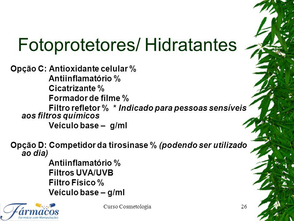 Fotoprotetores/ Hidratantes Opção C: Antioxidante celular % Antiinflamatório % Cicatrizante % Formador de filme % Filtro refletor % * Indicado para pe