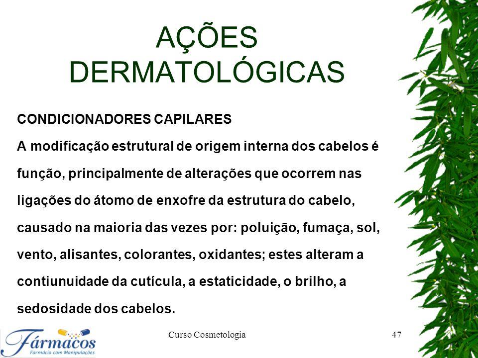 AÇÕES DERMATOLÓGICAS CONDICIONADORES CAPILARES A modificação estrutural de origem interna dos cabelos é função, principalmente de alterações que ocorr