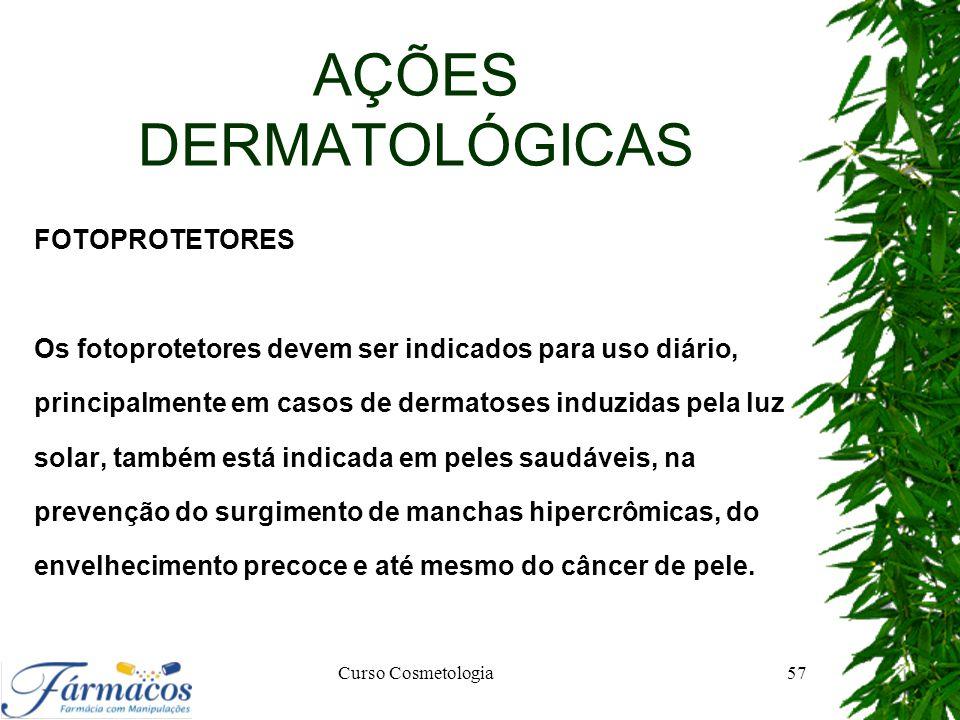 AÇÕES DERMATOLÓGICAS FOTOPROTETORES Os fotoprotetores devem ser indicados para uso diário, principalmente em casos de dermatoses induzidas pela luz so