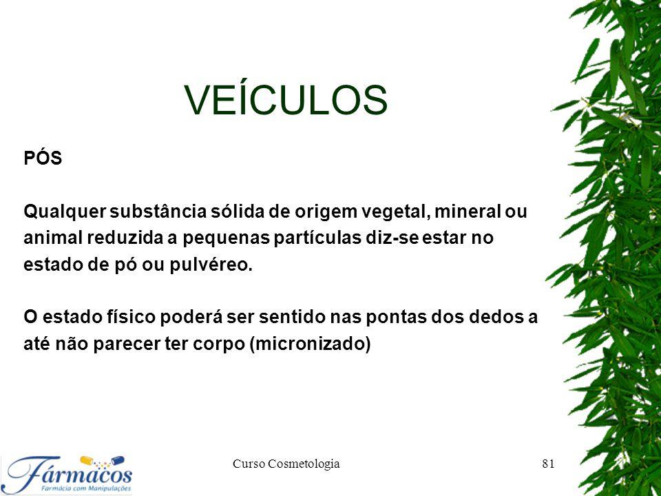 VEÍCULOS PÓS Qualquer substância sólida de origem vegetal, mineral ou animal reduzida a pequenas partículas diz-se estar no estado de pó ou pulvéreo.
