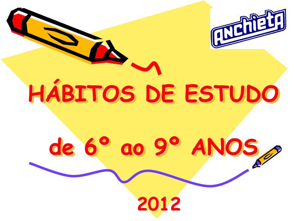 HÁBITOS DE ESTUDO de 6º ao 9º ANOS 2012