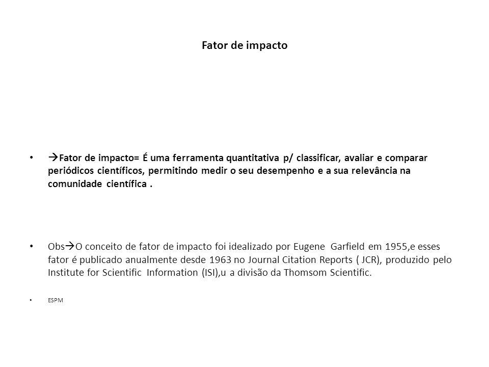 Referencia básica Indicadores de qualidade de produção científica –Isabel Bueno Santos Menezes- Livro=Gestão do Conhecimento médico-artmed,2009