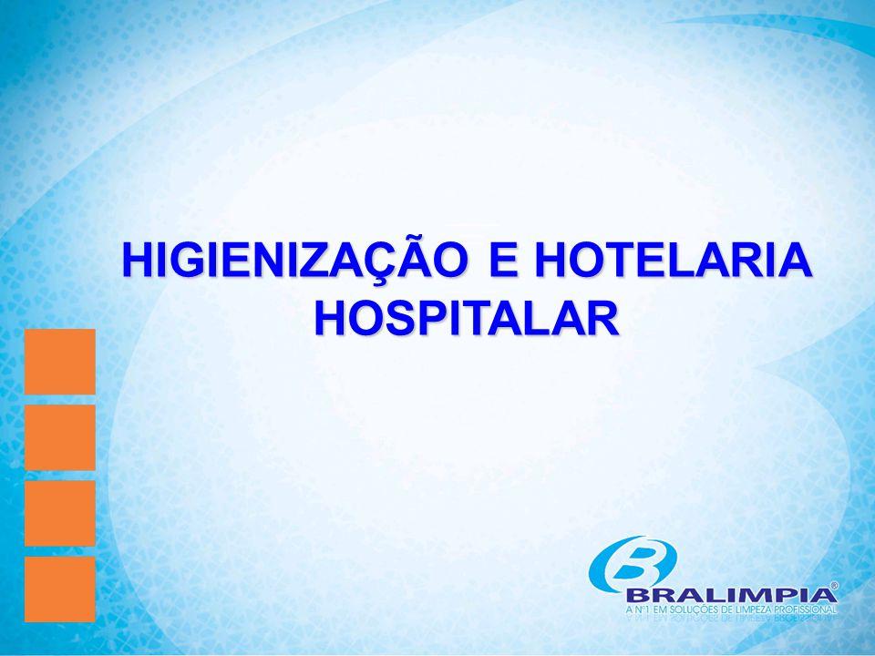 HIGIENIZAÇÃO E HOTELARIA HOSPITALAR