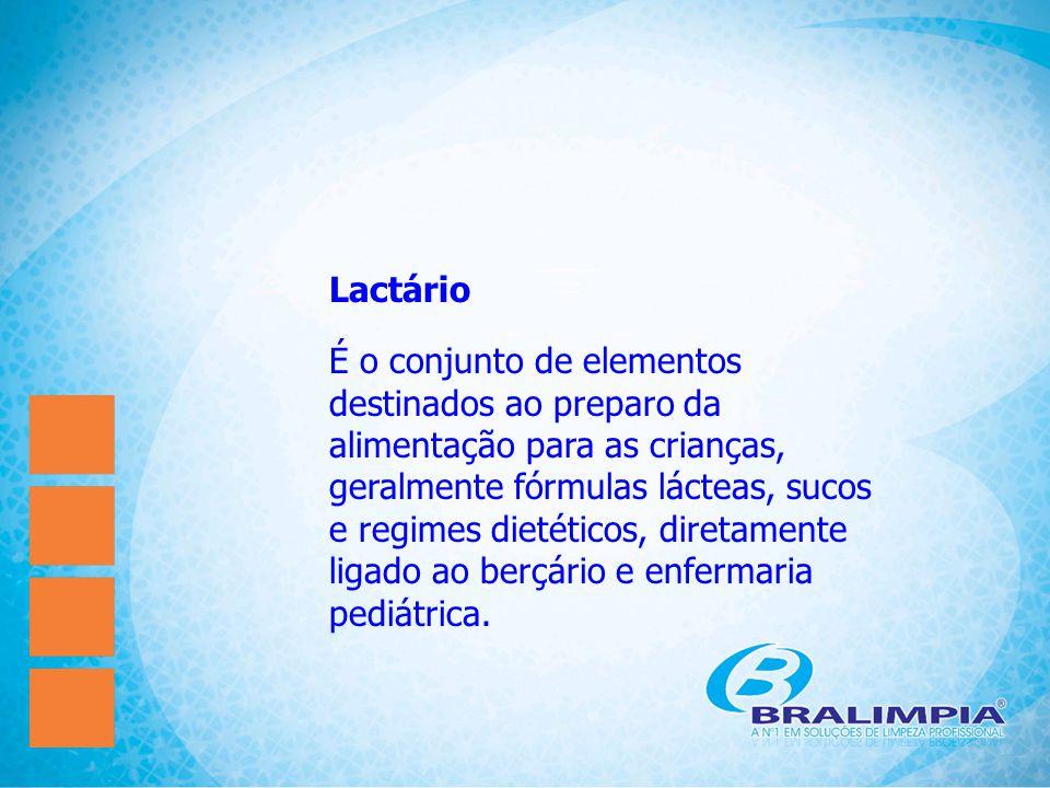 Lactário É o conjunto de elementos destinados ao preparo da alimentação para as crianças, geralmente fórmulas lácteas, sucos e regimes dietéticos, dir
