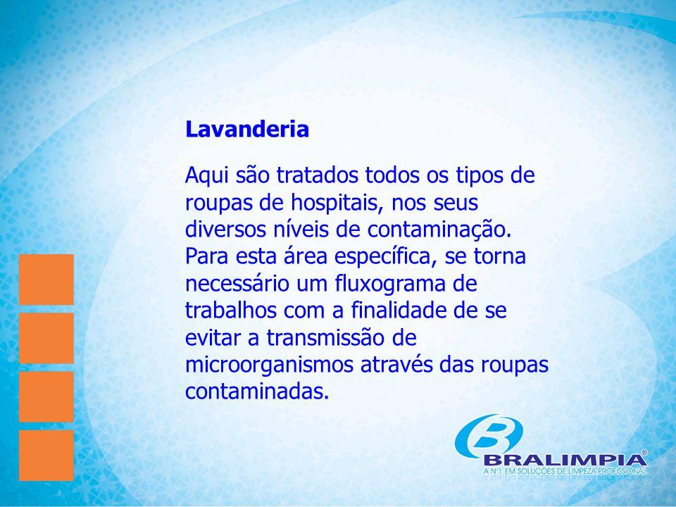 Lavanderia Aqui são tratados todos os tipos de roupas de hospitais, nos seus diversos níveis de contaminação. Para esta área específica, se torna nece