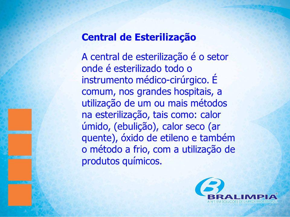 Central de Esterilização A central de esterilização é o setor onde é esterilizado todo o instrumento médico-cirúrgico. É comum, nos grandes hospitais,
