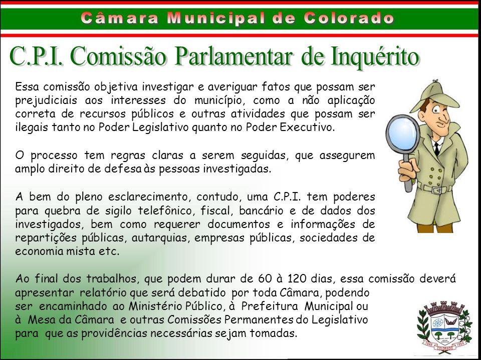 Essa comissão objetiva investigar e averiguar fatos que possam ser prejudiciais aos interesses do município, como a não aplicação correta de recursos