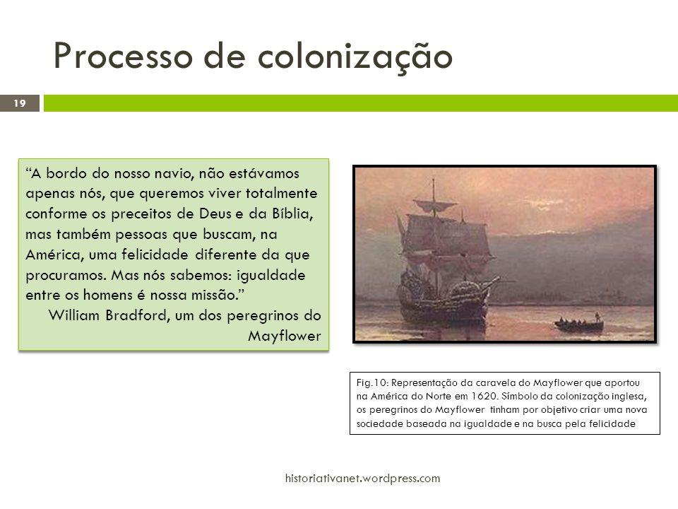 """Processo de colonização 19 historiativanet.wordpress.com """"A bordo do nosso navio, não estávamos apenas nós, que queremos viver totalmente conforme os"""