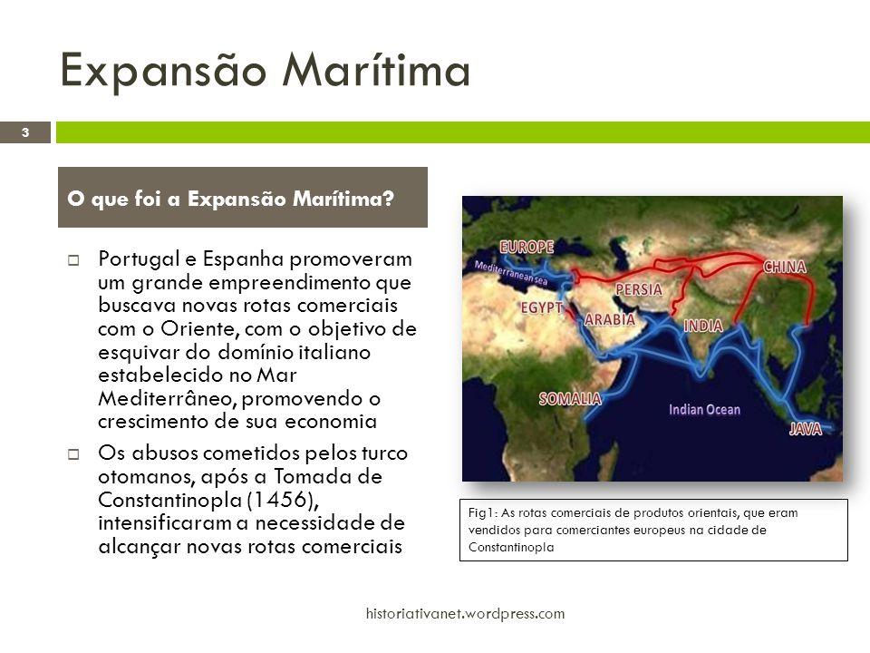Expansão Marítima  Portugal e Espanha promoveram um grande empreendimento que buscava novas rotas comerciais com o Oriente, com o objetivo de esquiva