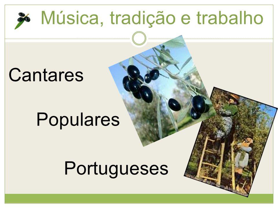 Música, tradição e trabalho Cantares Populares Portugueses