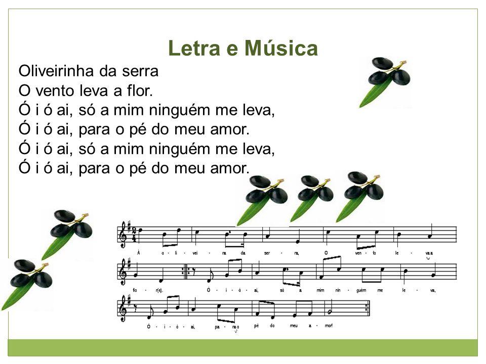 Letra e Música Oliveirinha da serra O vento leva a flor.