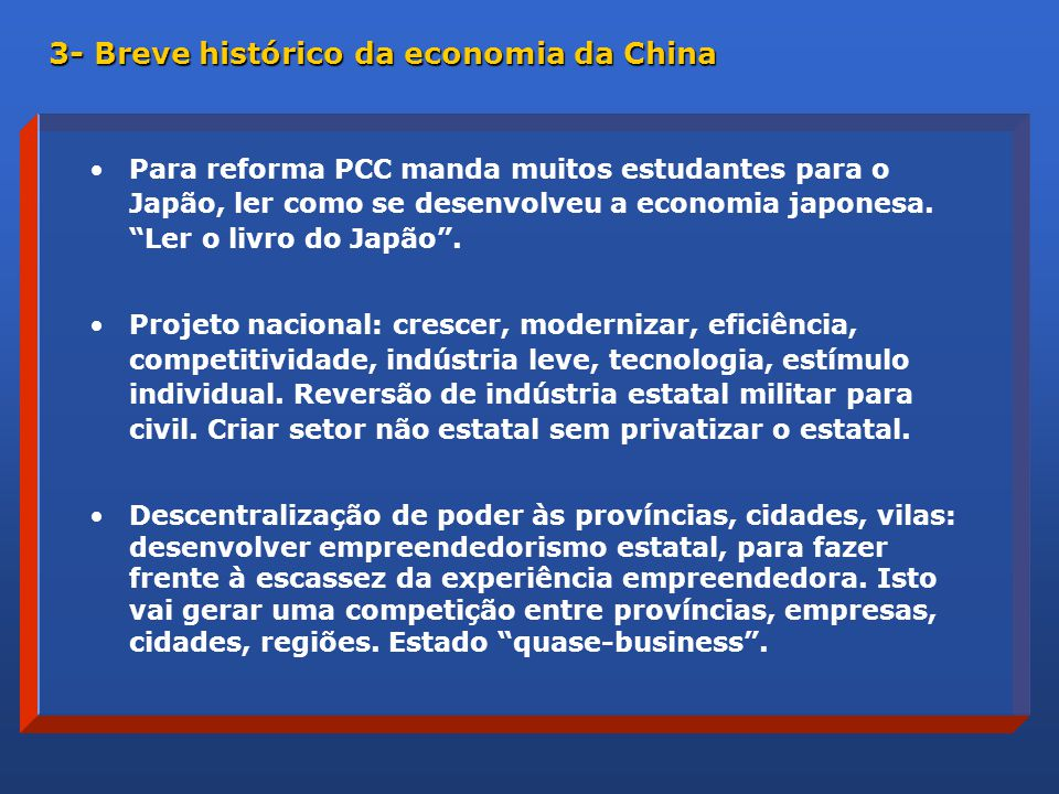 Para reforma PCC manda muitos estudantes para o Japão, ler como se desenvolveu a economia japonesa.
