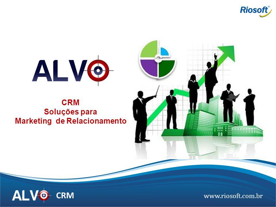 www.riosoft.com.br CRM Soluções para Marketing de Relacionamento