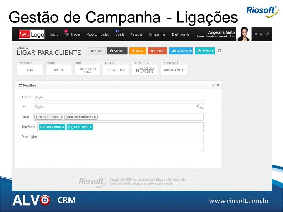 www.riosoft.com.br CRM Gestão de Campanha - Ligações