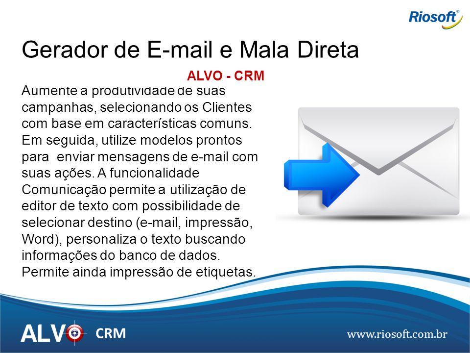www.riosoft.com.br CRM Aumente a produtividade de suas campanhas, selecionando os Clientes com base em características comuns. Em seguida, utilize mod