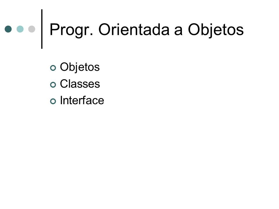 Progr. Orientada a Objetos Objetos Classes Interface