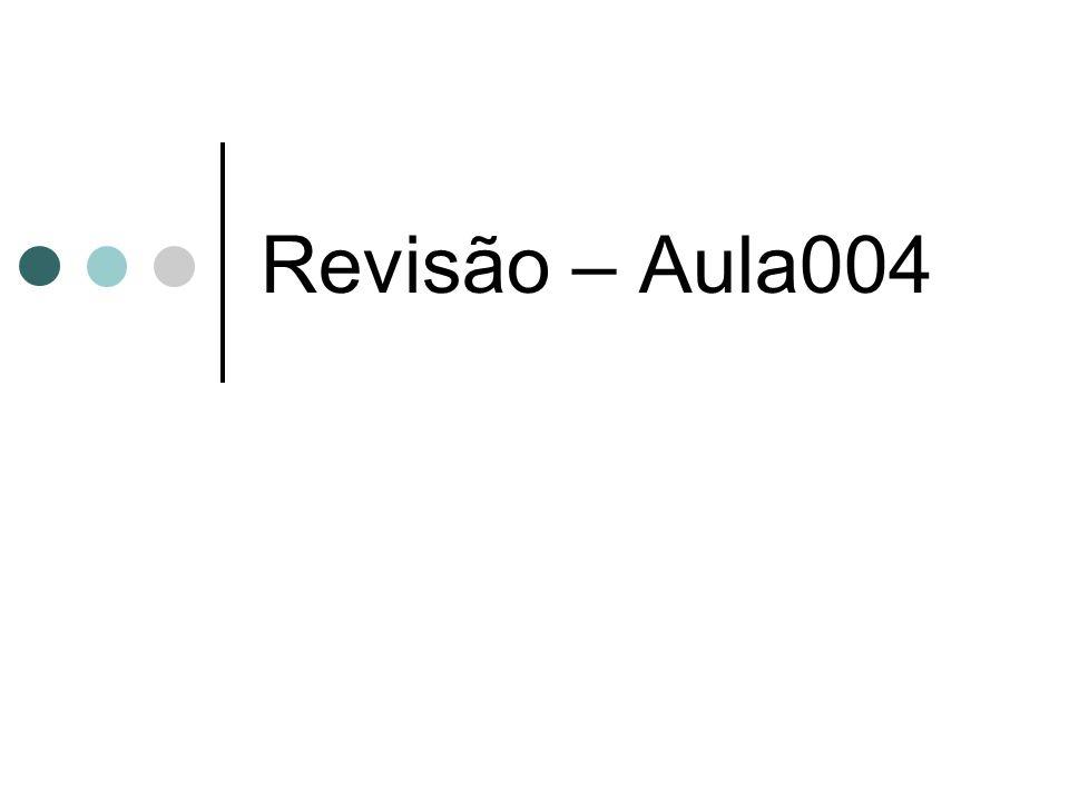 Revisão – Aula004