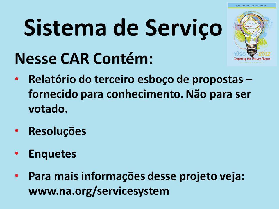 Sistema de Serviço Nesse CAR Contém: Relatório do terceiro esboço de propostas – fornecido para conhecimento. Não para ser votado. Resoluções Enquetes