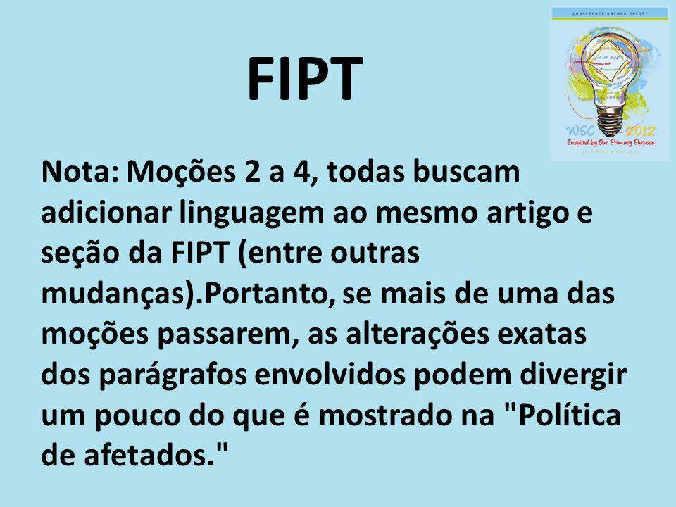 FIPT Nota: Moções 2 a 4, todas buscam adicionar linguagem ao mesmo artigo e seção da FIPT (entre outras mudanças).Portanto, se mais de uma das moções passarem, as alterações exatas dos parágrafos envolvidos podem divergir um pouco do que é mostrado na Política de afetados.