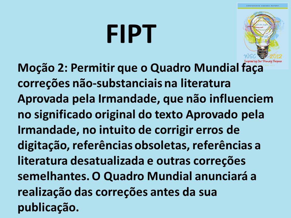 FIPT Moção 2: Permitir que o Quadro Mundial faça correções não-substanciais na literatura Aprovada pela Irmandade, que não influenciem no significado