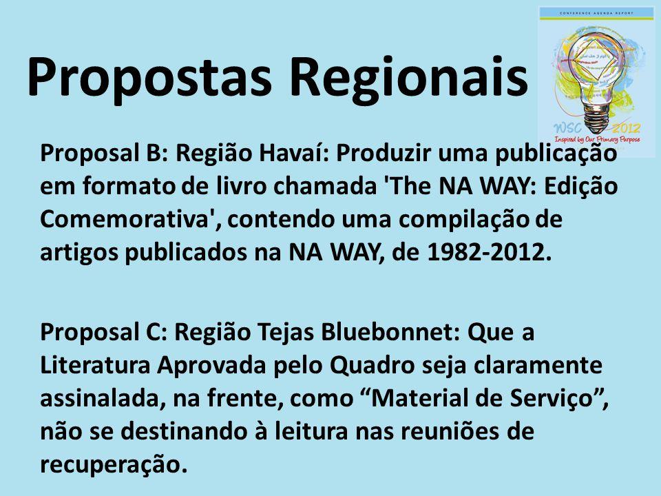 Proposal B: Região Havaí: Produzir uma publicação em formato de livro chamada The NA WAY: Edição Comemorativa , contendo uma compilação de artigos publicados na NA WAY, de 1982-2012.